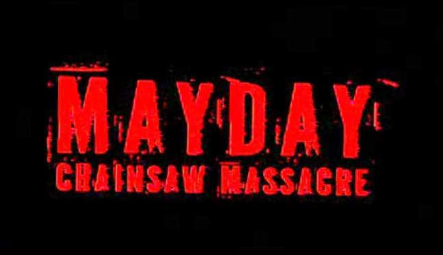 Mayday Chainsaw Massacre