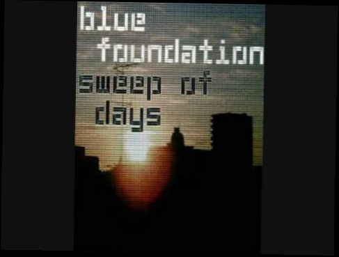 End of the Day (Silence) - Blue Foundation