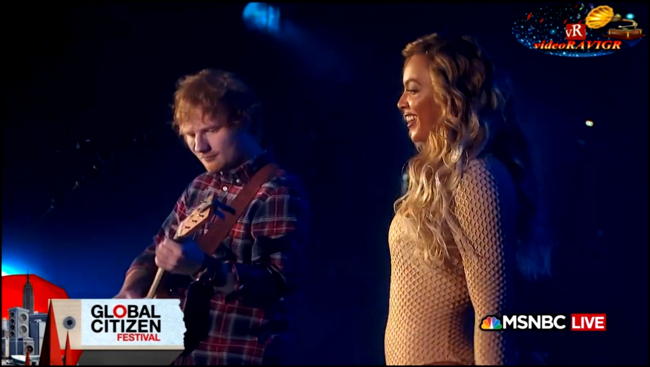 Beyoncé feat. Ed Sheeran - Drunk in Love.  Global Citizen Festival, 26.09.15