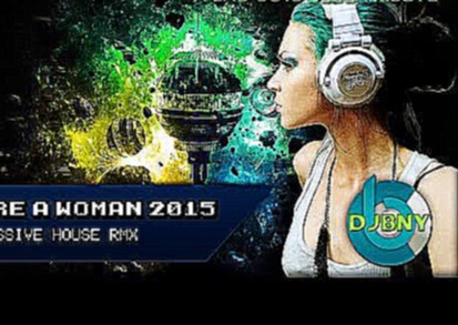 YOU'RE A WOMAN 2015 (PROGRESSIVE HOUSE RMX) ✩ 30 YEARS OF BAD BOYS BLUE TRIBUTE