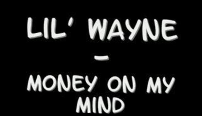 Lil' Wayne - Money On My Mind
