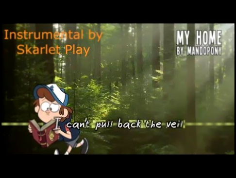 Gravity Falls Song | MandoPony - My Home (Instrumental Karaoke)
