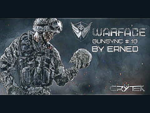 WarFace | GunSync # 10 | Five Nights at Freddy's 4 | Erned