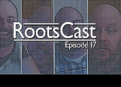 RootsCast, Ep 17: RIP Like & Share, A Coder Runs For Congress