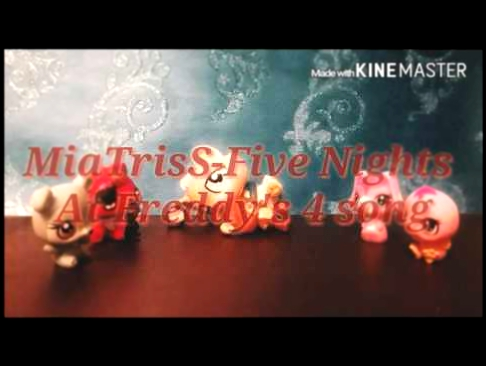LPS: MV MiatrisS-Five Nights At Freddy's 4 Song