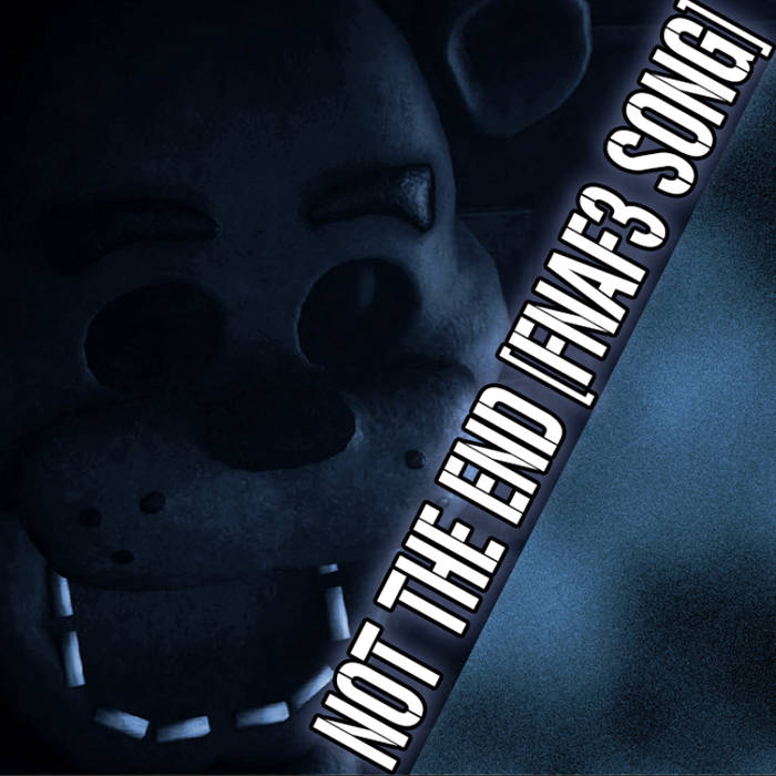 Sayonara Maxwell & µThunder - Not The End (Five Nights at Freddy's 3 SONG)